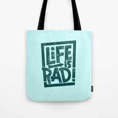 LIFE IS RAD! Tote Bag