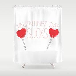 Valentines Day Sucks Shower Curtain