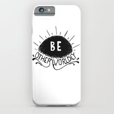 Be Otherworldly (blk) Slim Case iPhone 6s
