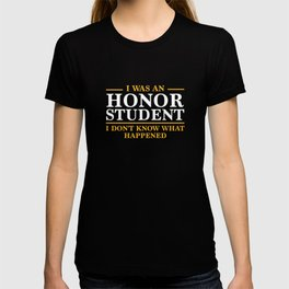 I Was An Honor Student T-shirt