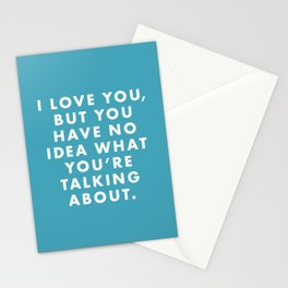 Moonrise Kingdom - I love you, but I have no idea what you're talking about. Stationery Cards