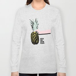Take my pineapple! Long Sleeve T-shirt