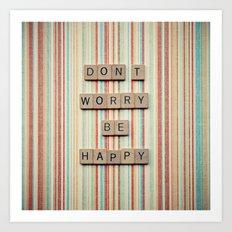 Don't worry be happy Art Print