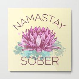 Namastay Sober III Metal Print