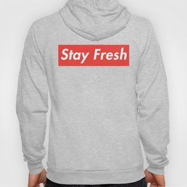 Stay Fresh Hoody
