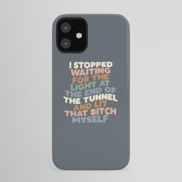 I STOPPED WAITING FOR THE LIGHT AT THE END OF THE TUNNEL AND LIT THAT BITCH MYSELF blue peach green iPhone Case