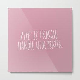 Handle with Prayer x Rose Metal Print