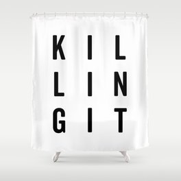 Killing It Gym Quote Shower Curtain