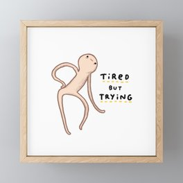 Honest Blob - Tired But Trying Framed Mini Art Print