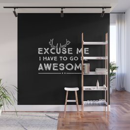 Excuse Me Awesome White on Black Wall Mural