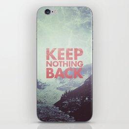Keep Nothing Back iPhone Skin