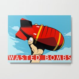 WASTED BOMBS Metal Print