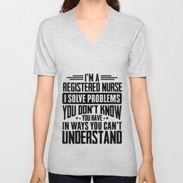 Registered Nurse Shirt I Solve Problems You Have Funny Gift Unisex V-Neck