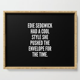 Edie Sedgwick had a cool style she pushed the envelope for the time Serving Tray