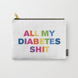 All My Diabetes Sh*t (Multi) Carry-All Pouch