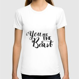 You Are The Best or Beast - Hand-drawn lettering inscription T-shirt