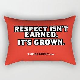 RESPECT ISN'T EARNED. IT'S GROWN. Rectangular Pillow