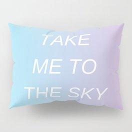 to the sky Pillow Sham