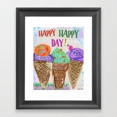 Happy Happy Day! Framed Art Print