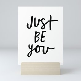 Just Be You black and white contemporary minimalism typography design home wall decor bedroom Mini Art Print