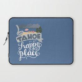 Lake Tahoe is my Happy Place Laptop Sleeve