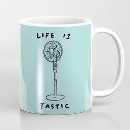Life is Fantastic Coffee Mug