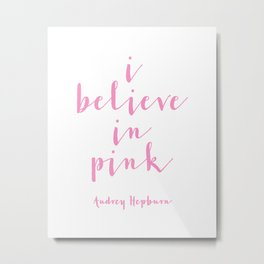 ,I Believe In Pink,Nursery Decor,Girls Room Decor,Gift For Her,Wall Art,Home Decor Metal Print