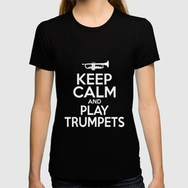 Keep Calm And Play Trumpets Trumpeter T-shirt