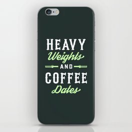 Heavy Weights And Coffee Dates iPhone Skin