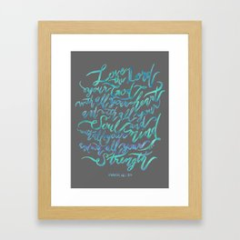 Love the Lord - Mark 12:30 Framed Art Print