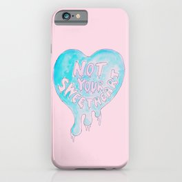 Not Your Sweetheart iPhone Case