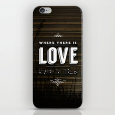 WHERE THERE IS LOVE THERE IS LIFE iPhone & iPod Skin