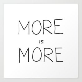 More is More Art Print