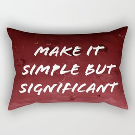 """""""Make it Simple But Significant""""  Rectangular Pillow"""
