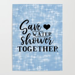 Save Water Shower Together Poster