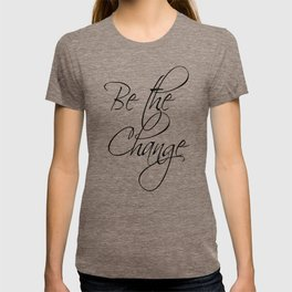 Be the Change - white T-shirt