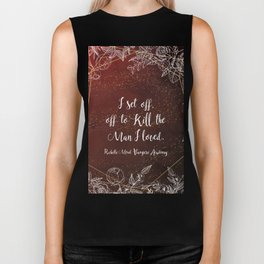 Set off to kill the man I loved - Rose VA Quote Biker Tank