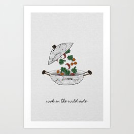 Wok On The Wild Side, Music Quote Art Print