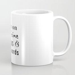 I run of caffeine Coffee Mug