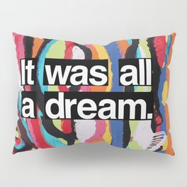 """It Was All A Dream"" Biggie Smalls Inspired Hip Hop Design Pillow Sham"