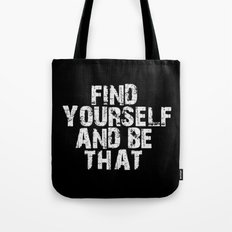 Find Yourself And Be That Tote Bag