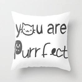 You Are Purrfect Throw Pillow