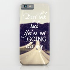 Dont Look Back  iPhone 6s Slim Case