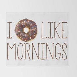 I Donut Like Mornings Throw Blanket