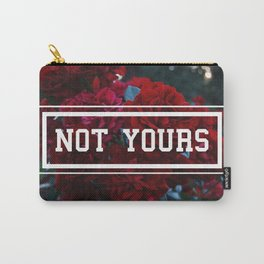 Not Yours Carry-All Pouch
