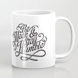 Be Meek & Stay Humble Coffee Mug