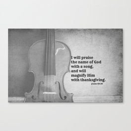 Psalm 69:30 Praise Lord Song Canvas Print