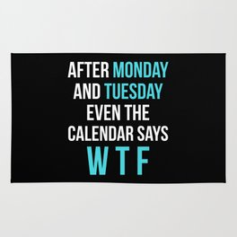 After Monday and Tuesday Even The Calendar Says WTF (Black) Rug