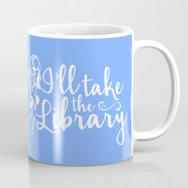 I'll Take the Library + Belle Blue Coffee Mug