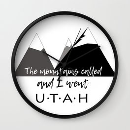 The Mountains Called, And I Went - Utah Wall Clock